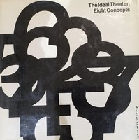 The Ideal Theater: Eight Concepts by COGSWELL, Erica {editor}