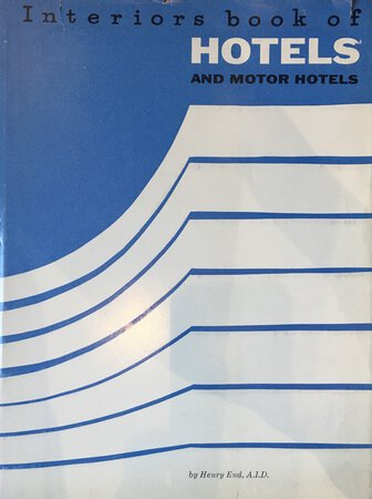 Interiors book of Hotels and Motor Hotels by END, Henry