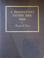 A Hand Weaver's Pattern Book: For Four Harness Looms by Signed by the author DAVISON Marguerite P.