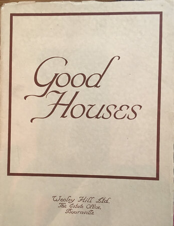 Good Houses: a Description of the Houses Being Erected Upon the Residential Estate Known as Weoley Hill by [BOURNVILLE]
