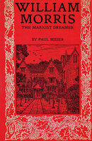 William Morris: The Marxist Dreamer by [MORRIS] MEIER, Paul