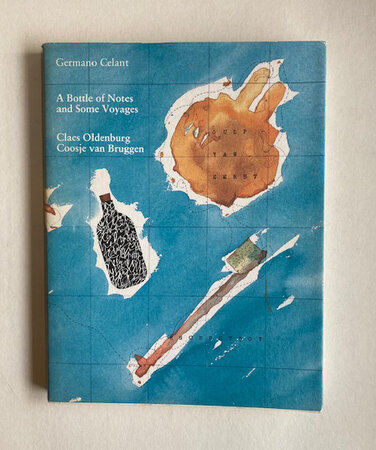 A Bottle of Notes and Some Voyages by Signed by Claes Oldenburg (OLDENBURG) CELANT Germano