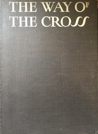 The Way of the Cross. An Interpretation by Frank Brangwyn, R.A. with a Commentary by Gilbert Keith Chesterton. by CHESTERTON, G. K.