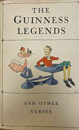 The Guiness Legends and other Verses by Guinness Illustrated by J. Gilroy Arthur Guinness, Son and Company
