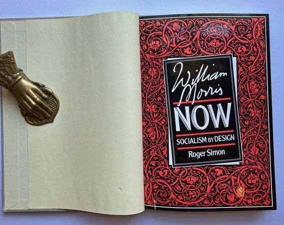 William Morris Now Socialism by Design by [MORRIS] SIMON, R.