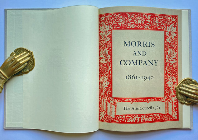 MORRIS AND COMPANY 1861 - 1940 A Commemorative Centenary Exhibition by (MORRIS, William )