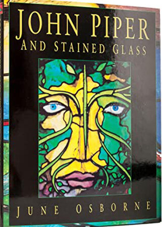 John Piper and Stained Glass by (PIPER) OSBORNE. June,