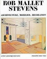 Rob Mallet Stevens: Architecture Mobilier, Decoration by [MALLET STEVENS] PINCHON, Jean-françois