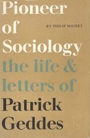 Pioneer of Sociology: The Life & Letters of Patrick Geddes by  MAIRET, Philip