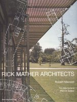 Rick Mather Architects by (MATHER) MAXWELL Robert, MACFARLANE Tim and BELLEW Patrick