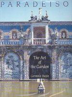 Paradeisos: The Art of the Garden by  BAZIN Germain