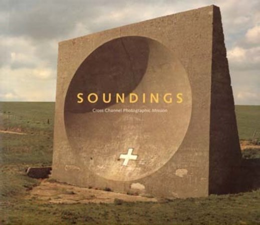 Soundings: Cross Channel Photographic Mission by  ALISON Jane and LARDINOIS Brigitte
