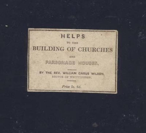 Helps to the building of Churches and Parsonages containing plans and elevations etc.... by  WILSON (Rev William Carus) [1791-1859].