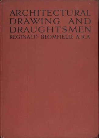 Architectural Drawing and Draughtsmen by  BLOMFIELD Reginald