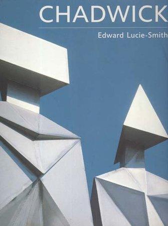Chadwick by  (CHADWICK) LUCIE-SMITH Edward