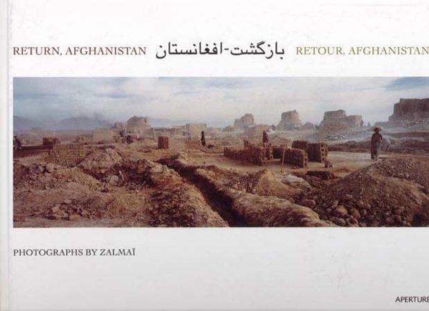 Return, Afganistan  by  ZALMAï (photography), LUBBERS Ruud (foreward), MOREAU Ron (essay)