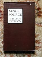 SINGLE SOURCE : The EARLY POEMS 1934-1940 - SIGNED & INSCRIBED by William Everson / Brother Antoninus