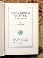 1932 J.B. PRIESTLEY - DANGEROUS CORNER : A PLAY IN THREE ACTS First Edition SAMUEL FRENCH by J. B. Priestley