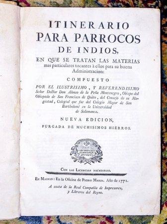 1771 INDIANS OF ECUADOR - SPANISH CONQUISTADOR PRIEST'S GUIDE for the ADMINISTRATION of NATIVE INDIANS - Obispo de Quito by SENOR DON ALONSO DE LA PEÑA MONTENEGRO, Obispo del Obispado de San Francisco de Quito