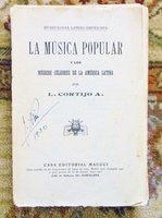 1920 LA MUSICA POPULAR de AMERICA LATINA - SIGNED by CUBAN COMPOSER JOAQUIN NIN by A. L. CORTIJO (Joqguin Nin)