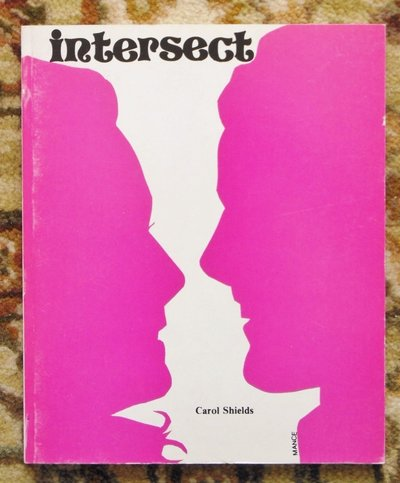 1974 CAROL SHIELDS - INTERSECT : POEMS - Her Second Book - First Edition / First Printing by Carol Shields