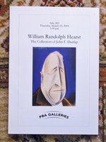 WILLIAM RANDOLPH HEARST - The Collection of John Dunlap - Auction Catalog 2004 by William Randolph Hearst