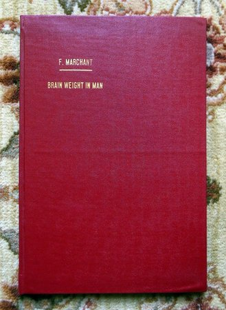 """1902 FELIX MARCHAND """"WEIGHT of the BRAIN of MAN"""" Famous GERMAN PATHOLOGIST First Edition by FELIX MARCHAND"""