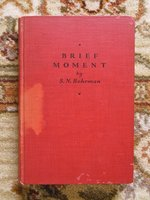 1931 BRIEF MOMENT : A COMEDY IN THREE ACTS - SIGNED by the Author S.N. BEHRMAN + the Play's DIRECTOR, + ALL NINE CAST MEMBERS of the OPENING NIGHT PERFORMANCE which included ALEXANDER WOOLLCOTT by S. N. BEHRMAN