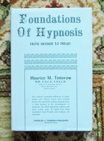 HYPNOSIS 1780-1900 : MESMERISM, ANIMAL MAGNETISM, BRAIDISM, HYPNOTISM, FREUDIAN HYPNOSIS THERAPY by Maurice M. Tinterow