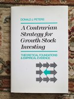 CONTRARIAN STRATEGY FOR GROWTH STOCK INVESTING Signed & Inscribed by the Author by Donald J. Peters