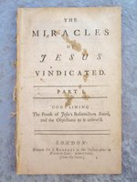 1729 THE MIRACLES OF JESUS VINDICATED a Literal Interpretation of Scripture by ZACHARY PEARCE, BISHOP OF ROCHESTER