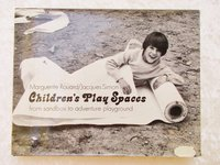 Vintage CHILDREN'S PLAY STRUCTURES & ADVENTURE AREAS - Way Too Fun to be Safe!!! by Marguerite Rouard and Jacques Simon