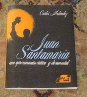 JUAN SANTAMARIA by CARLOS MELENDEZ CHAVERRI First Edition COSTA RICA 1982 by CARLOS MELENDEZ CHAVERRI