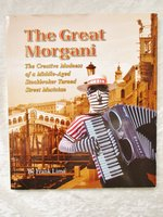 THE GREAT MORGANI : STOCKBROKER TURNED STREET MUSICIAN / ACCORDIONIST Performance Artist SIGNED 2007 by Frank Lima aka The Great Morani