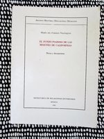 History of the Original FINANCING of the CALIFORNIA MISSIONS Archival Notes & Documents 1/2000 MEXICAN BOOK in SPANISH by Maria Del Carmen Velazquez