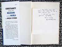 1957 ARNOLD TOYNBEE **SIGNED & INSCRIBED NOTE OF SYMPATHY** In a First Edition CHRISTIANITY AMONG THE RELIGIONS OF THE WORLD by ARNOLD TOYNBEE