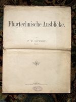 1890 FLIGHT AIR RESISTANCE by P. W. Lippert GERMAN Aviation Engineer ILLUSTRATED by P. W. Lippert