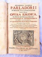 1734 Vellum JUDICIAL WORKS / LEGAL WRITINGS of Joannis Yanez Parladorii in LATIN by JANNIS YANEZ PALADORII / JUAN YANEZ PALADORIO