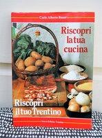 RECIPES of TRENTINO, ITALY *RISCOPRI IL TUO TRENTINO* Italian Cookbook 1983 by Carlo Alberto Bauer