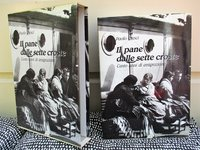 100 Years of EMIGRATION from LUCCA, ITALY to Everywhere IL PANE DALLE SETTE CROSTE Cento Anni Di Emigrazione ILLUSTRATED Italian Book by Paolo Cresci