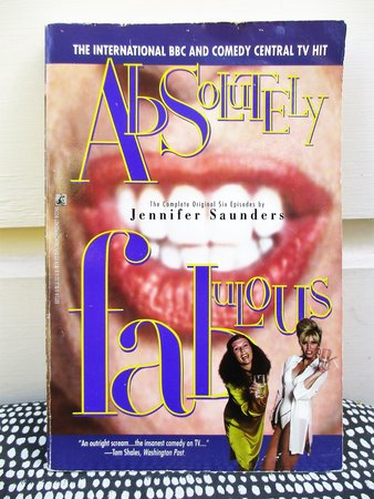ABSOLUTELY FABULOUS Book SIGNED by JENNIFER SAUNDERS & JOANNA LUMLEY 1st PB 1995 by Jennifer Saunders