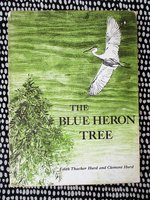 BLUE HERON TREE **SIGNED** Illustrated Children's Book GREAT BLUE HERONS NESTING HABITS First Edition 1968 by Edith Thacher Hurd