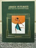 ARREDI FUTURISTI :EPISODI DELLE CASE D'ARTE FUTURISTE ITALIANE / ITALIAN FUTURIST ART & DECORATION Beautifully Illustrated Limited First Edition 1/1500 by Anna Maria Ruta