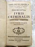 1755 CRIMINAL LAW Georg Meister PRINCIPIA JURIS CRIMINALIS Rare FIRST ED. Latin by CHRISTIAN FRIEDRICH GEORG MEISTER