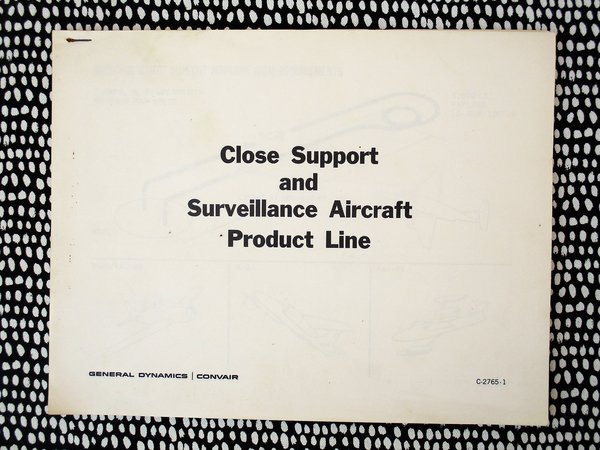 1965 Convair PROPOSALS to BUILD COMBAT & SURVEILLANCE AIRCRAFT for use in the VIETNAM WAR Illustrated