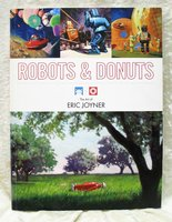 ROBOTS AND DONUTS the ART of ERIC JOYNER **SIGNED & INSCRIBED and with a DRAWING** by Eric Joyner