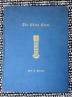1931 THE CHINA COAST with 6 COLOR PLATES, 9 Maps, 19 Drawings SIGNED & INSCRIBED by Ivon A. Donnelly and Joan Power