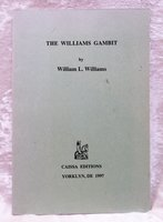 THE WILLIAMS GAMBIT, by WILLIAM WILLIAMS Mid-Level CHESS Champion SIGNED & INSCRIBED by William L. Williams