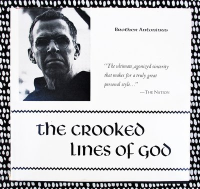 BROTHER ANTONINUS THE CROOKED LINES OF GOD **SIGNED & INSCRIBED** Limited Edition 1 of only 1000 copies by Brother Antoninus / William Everson