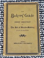 1886 THE ART of BREAD & CAKE BAKING with RECIPES : The BAKERS' GUIDE and COOKS' ASSISTANT by John Blandy